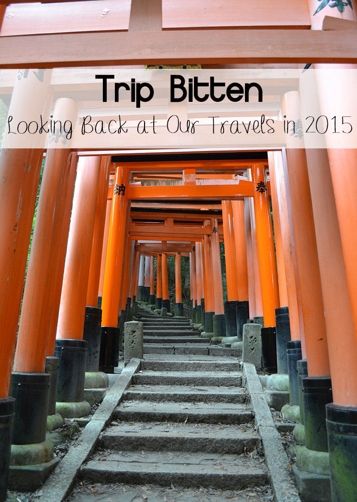 Trip Bitten Looking Back at Our Travels in 2015