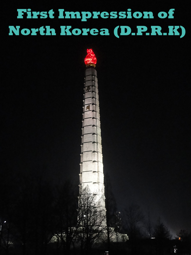 first impression of North Korea (D.P.R.K), juche tower
